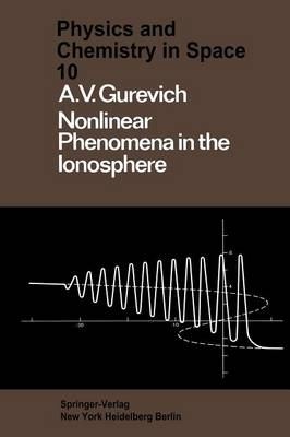 Nonlinear Phenomena in the Ionosphere - Physics and Chemistry in Space 10 (Paperback)