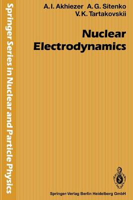 Nuclear Electrodynamics - Springer Series in Nuclear and Particle Physics (Paperback)
