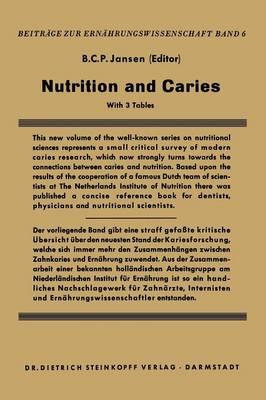Nutrition and Caries - Beitrage zur Ernahrungswissenschaft 6 (Paperback)