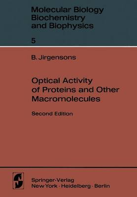 Optical Activity of Proteins and Other Macromolecules - Molecular Biology, Biochemistry and Biophysics   Molekularbiologie, Biochemie und Biophysik 5 (Paperback)