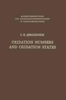 Oxidation Numbers and Oxidation States - Molekulverbindungen und Koordinationsverbindungen in Einzeldarstellungen (Paperback)