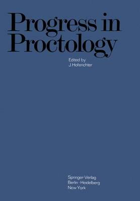 Progress in Proctology: Proceedings of the 3rd International Congress of Hedrologicum Conlegium October 1968, Erlangen-Nuremberg, Germany (Paperback)