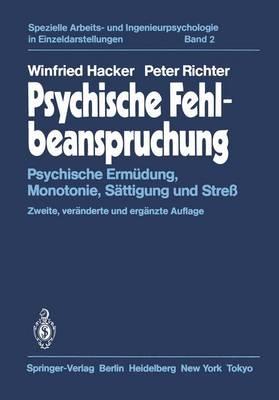 Psychische Fehlbeanspruchung - Spezielle Arbeits- und Ingenieurpsychologie in Einzeldarstellungen 2 (Paperback)