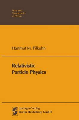 Relativistic Particle Physics - Theoretical and Mathematical Physics (Paperback)