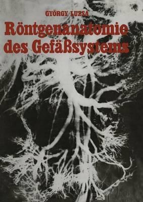 Roentgenanatomie Des Gefasssystems (Paperback)