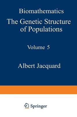 The Genetic Structure of Populations - Biomathematics 5 (Paperback)