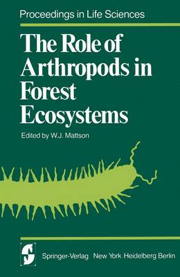 The Role of Arthropods in Forest Ecosystems - Proceedings in Life Sciences (Paperback)