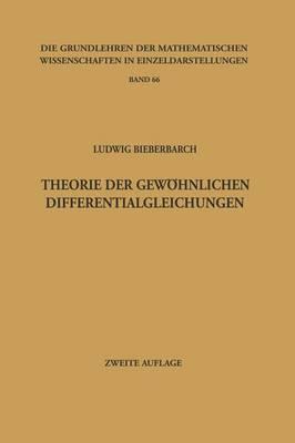 Theorie Der Gew hnlichen Differentialgleichungen: Auf Funktionentheoretischer Grundlage Dargestellt - Grundlehren Der Mathematischen Wissenschaften 66 (Paperback)