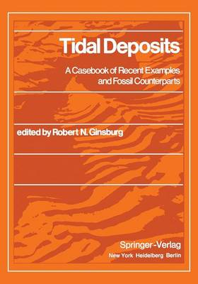 Tidal Deposits: A Casebook of Recent Examples and Fossil Counterparts (Paperback)