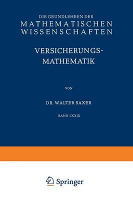 Versicherungsmathematik: Erster Teil - Grundlehren Der Mathematischen Wissenschaften (Springer Hardcover) 79 (Paperback)