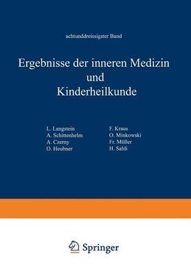 Ergebnisse Der Inneren Medizin Und Kinderheilkunde: Achtunddreissigster Band - Ergebnisse Der Inneren Medizin Und Kinderheilkunde 38 (Paperback)