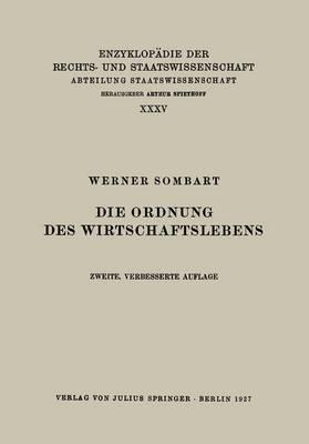 Die Ordnung Des Wirtschaftslebens - Enzyklopadie Der Rechts- und Staatswissenschaft 12 (Paperback)