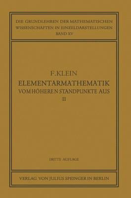 Elementarmathematik Vom H heren Standpunkte Aus, II: Geometrie - Die Grundlehren Der Mathematischen Wissenschaften 20/2 (Paperback)