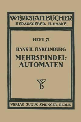 Die Wirtschaftliche Verwendung Von Mehrspindelautomaten - Werkstattbucher 71 (Paperback)