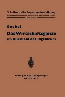 Das Wirtschaftsganze Im Blickfeld Des Ingenieurs: Eine Einf hrung in Die Volkswirtschaft - Schriftenreihe Ingenieurfortbildung 3 (Paperback)