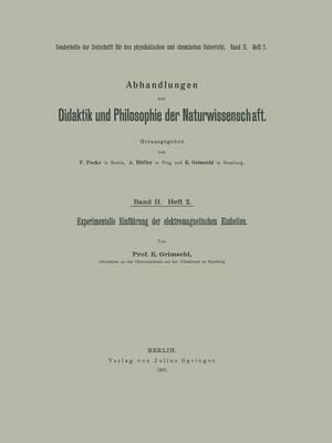 Experimentelle Einf hrung Der Elektromagnetischen Einheiten - Abhandlungen Zur Didaktik Und Philosophie der Naturwissensch 2 (Paperback)
