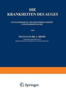 Die Krankheiten Des Auges: Im Zusammenhang Mit Der Inneren Medizin Und Kinderheilkunde - Enzyklopaedie Der Klinischen Medizin (Paperback)