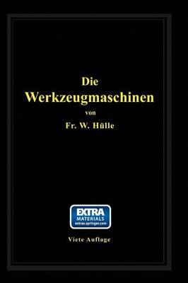 Die Werkzeugmaschinen: Ihre Neuzeitliche Durchbildung F r Wirtschaftliche Metallbearbeitung (Paperback)