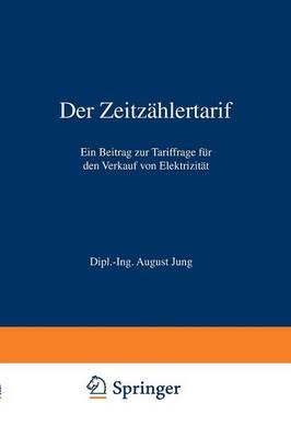 Der Zeitz hlertarif: Ein Beitrag Zur Tariffrage F r Den Verkauf Von Elektrizit t (Paperback)