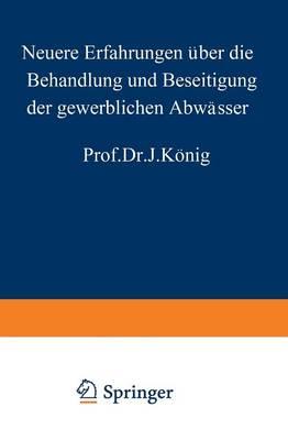 Neuere Erfahrungen ber Die Behandlung Und Beseitigung Der Gewerblichen Abw sser (Paperback)