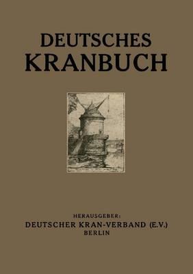 Deutsches Kranbuch: Im Auftrage Des Deutschen Kran-Verbandes (E.V.) (Paperback)