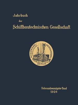 Jahrbuch Der Schiffbautechnischen Gesellschaft: Siebenundzwanzigster Band - Jahrbuch Der Schiffbautechnischen Gesellschaft 27 (Paperback)