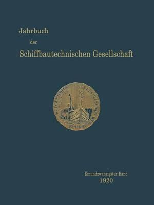 Jahrbuch Der Schiffbautechnischen Gesellschaft: Einundzwanzigster Band - Jahrbuch Der Schiffbautechnischen Gesellschaft 21 (Paperback)