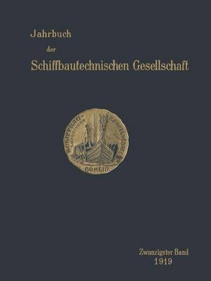 Jahrbuch Der Schiffbautechnischen Gesellschaft: Zwanzigster Band - Jahrbuch Der Schiffbautechnischen Gesellschaft 22 (Paperback)