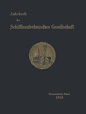 Jahrbuch Der Schiffbautechnischen Gesellschaft: Neunzehnter Band - Jahrbuch Der Schiffbautechnischen Gesellschaft 19 (Paperback)