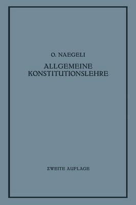 Allgemeine Konstitutionslehre: In Naturwissenschaftlicher Und Medizinischer Betrachtung (Paperback)