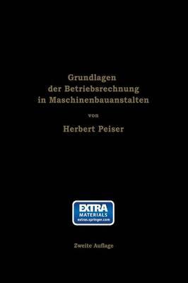 Grundlagen Der Betriebsrechnung in Maschinenbauanstalten (Paperback)