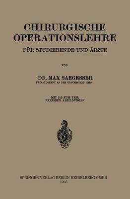 Chirurgische Operationslehre: Ein Grundriss F r Studierende Und  rzte (Paperback)
