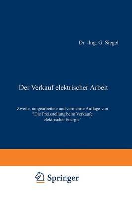 Der Verkauf Elektrischer Arbeit: Die Preisstellung Beim Verkaufe Elektrischer Energie (Paperback)