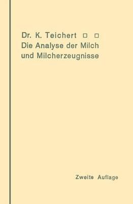Die Analyse Der Milch Und Milcherzeugnisse: Ein Leitfaden F r Die Praxis Des Apothekers Und Chemikers (Paperback)