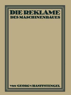 Die Reklame Des Maschinenbaues (Paperback)