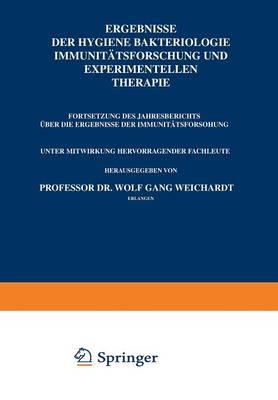 Ergebnisse Der Hygiene Bakteriologie Immunit tsforschung Und Experimentellen Therapie: Fortsetzung Des Jahresberichts  ber Die Ergebnisse Der Immunit tsforschung (Paperback)