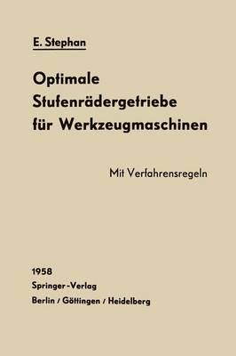 Optimale Stufenr dergetriebe F r Werkzeugmaschinen: Errechnung Und R deranordnung (Paperback)