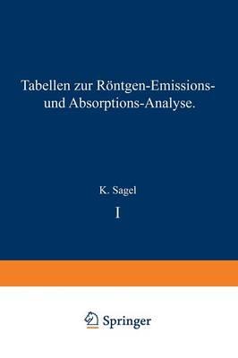 Tabellen Zur R�ntgen-Emissions- Und Absorptions-Analyse - Anleitungen Fur Die Chemische Laboratoriumspraxis 9 (Paperback)