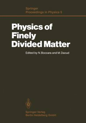 Physics of Finely Divided Matter: Proceedings of the Winter School, Les Houches, France, March 25-April 5, 1985 - Springer Proceedings in Physics 5 (Paperback)