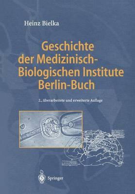 Geschichte der Medizinisch-Biologischen Institute Berlin-Buch (Paperback)