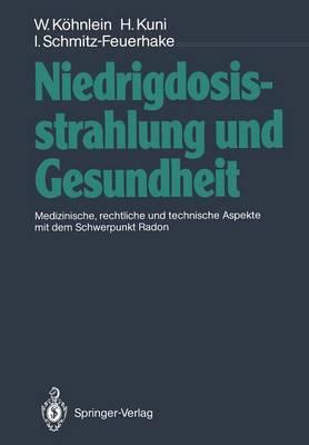 Niedrigdosisstrahlung und Gesundheit (Paperback)