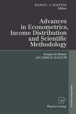 Advances in Econometrics, Income Distribution and Scientific Methodology: Essays in Honor of Camilo Dagum (Paperback)