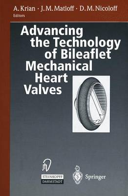 Advancing the Technology of Bileaflet Mechanical Heart Valves (Paperback)