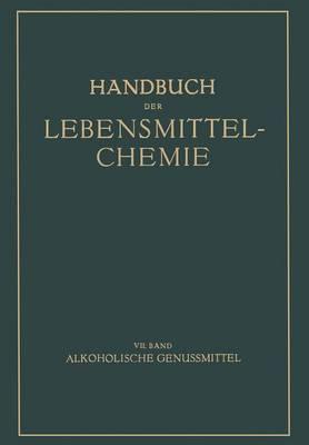 Alkoholische Genussmittel - Handbuch Der Lebensmittelchemie 7 (Paperback)