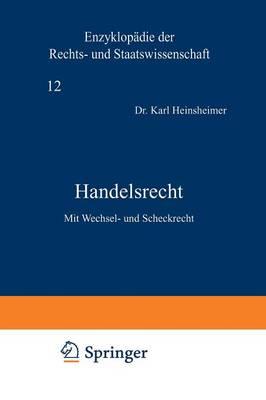 Handelsrecht: Mit Wechsel- Und Scheckrecht - Enzyklopadie Der Rechts- und Staatswissenschaft 48 (Paperback)