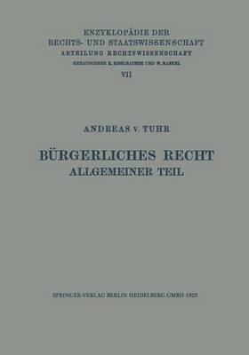 B rgerliches Recht Allgemeiner Teil - Enzyklopadie Der Rechts- und Staatswissenschaft 7 (Paperback)