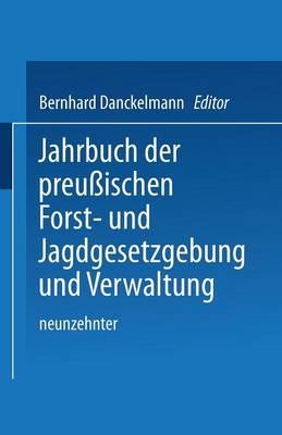 Jahrbuch Der Preu ischen Forst- Und Jagdgesetzgebung Und Verwaltung: Neunzehnter Band (Paperback)