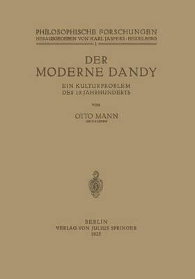 Der Moderne Dandy: Ein Kulturproblem Des 19. Jahrhunderts (Paperback)