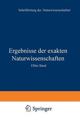 Ergebnisse Der Exakten Naturwissenschaften: Elfter Band - Springer Tracts in Modern Physics (Paperback) 11 (Paperback)