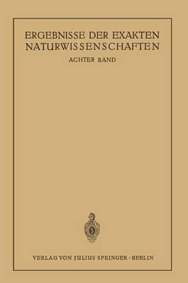 Ergebnisse Der Exakten Naturwissenschaften: Achter Band - Springer Tracts in Modern Physics (Paperback) 8 (Paperback)